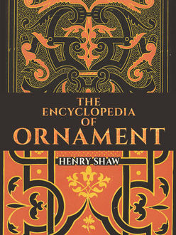 The Encyclopedia of Ornament, Henry Shaw