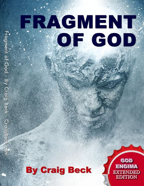 Fragment of God: The God Enigma Extended Edition, Craig Beck