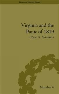 Virginia and the Panic of 1819, Clyde A Haulman