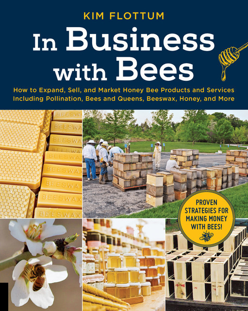 In Business with Bees, Kim Flottum