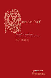 Generation Scot Y, Kate Higgins