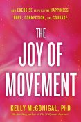 The Joy of Movement, Kelly McGonigal