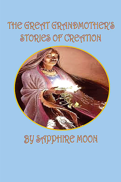 The Great Grandmother's Stories of Creation, Sapphire Moon