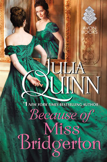 Because of Miss Bridgerton, Julia Quinn