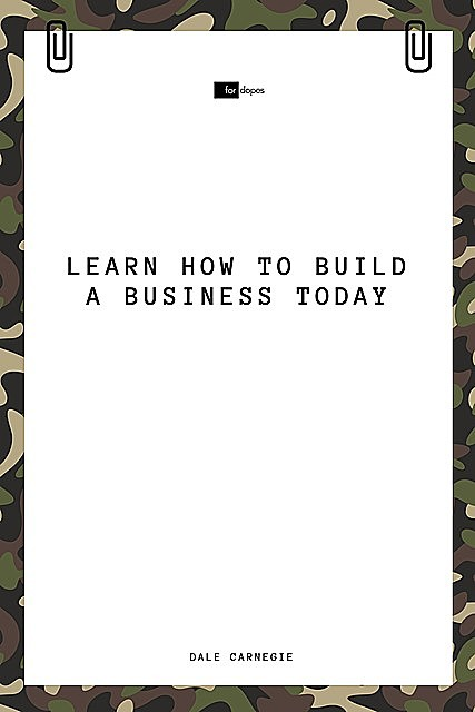 Learn How to Build a Business Today, Dale Carnegie, Sheba Blake
