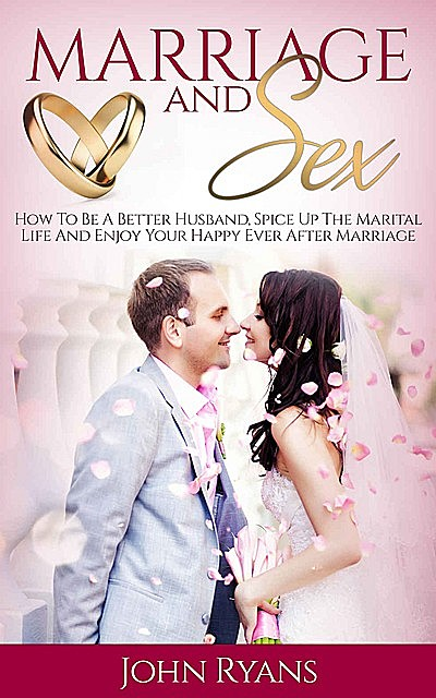 Marriage and Sex, John Ryans