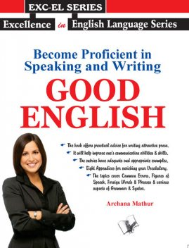 Become Proficient in Speaking and Writing - GOOD ENGLISH, Archana Mathur