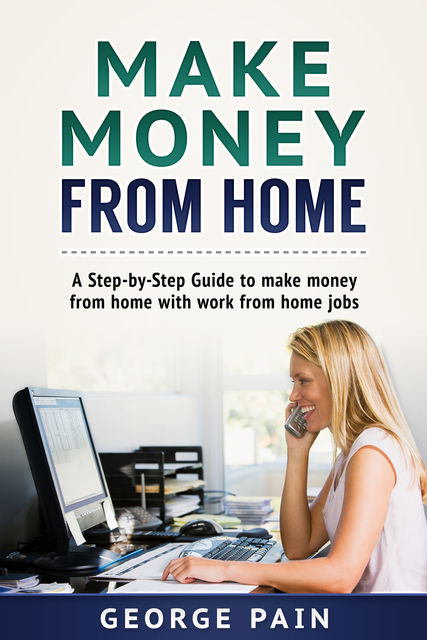 Make Money From Home, George Pain