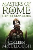 Fortune's Favourites, Colleen Mccullough