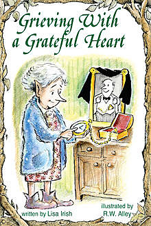 Grieving With a Grateful Heart, Lisa Irish