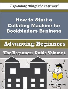 How to Start a Collating Machine for Bookbinders Business (Beginners Guide), Tony Shull