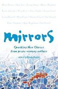 Mirrors: Sparkling new stories from prize-winning authors, Edited by Wendy Cooling