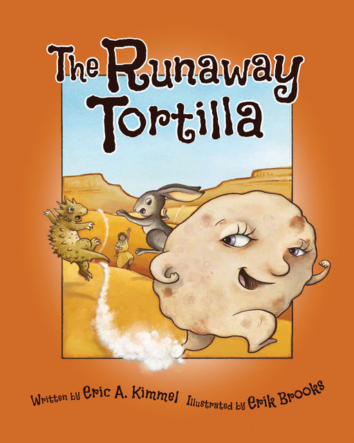 The Runaway Tortilla, Eric Kimmel