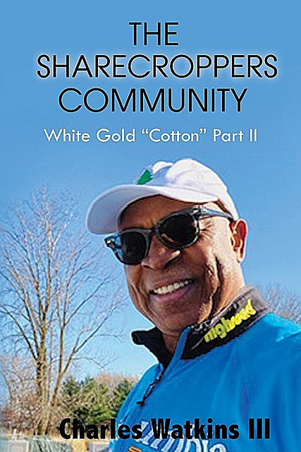 THE SHARECROPPERS COMMUNITY, Charles Watkins III