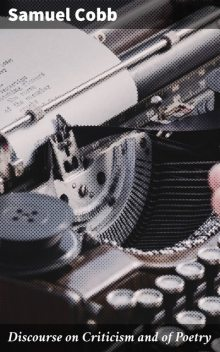 Discourse on Criticism and of Poetry, Samuel Cobb