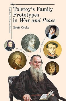 """Tolstoy's Family Prototypes in """"War and Peace"""", Brett Cooke"""