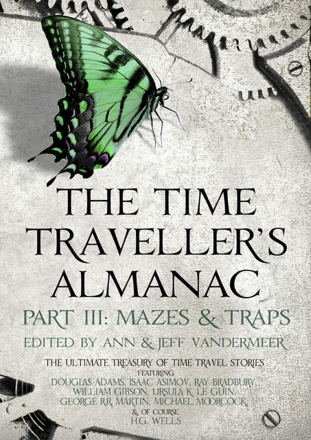 The Time Traveller's Almanac Part III- Mazes & Traps, Jeff Vandermeer, Ann VanderMeer