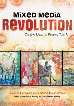 Mixed Media Revolution, Sandra Wilson, Darlene Olivia McElroy