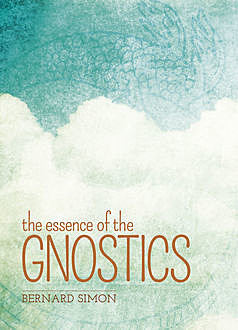 The Essence of the Gnostics, Bernard Simon