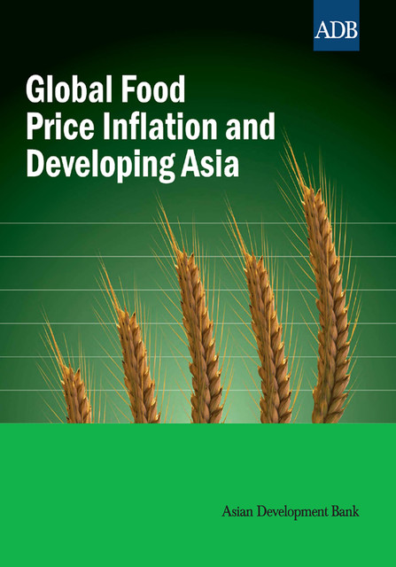 Global Food Price Inflation and Developing Asia, Asian Development Bank