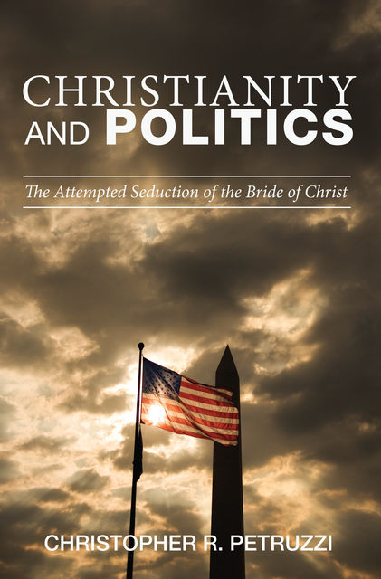 Christianity and Politics, Christopher R. Petruzzi