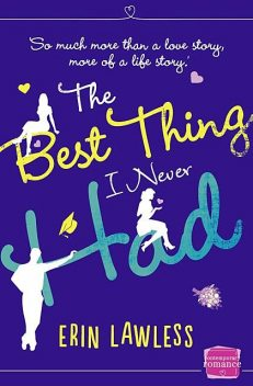 The Best Thing I Never Had, Erin Lawless