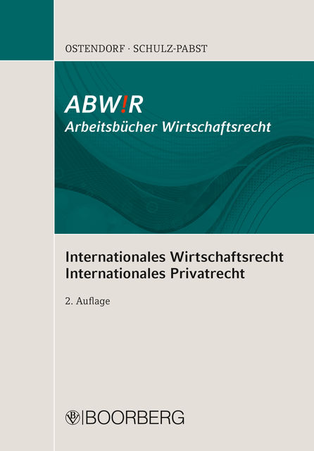 Internationales Wirtschaftsrecht Internationales Privatrecht, Patrick Ostendorf, Silke Schulz-Pabst