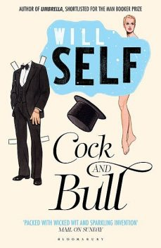 Cock and Bull, Will Self