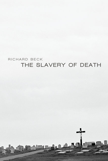 The Slavery of Death, Richard Beck