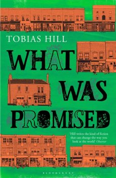 What Was Promised, Tobias Hill