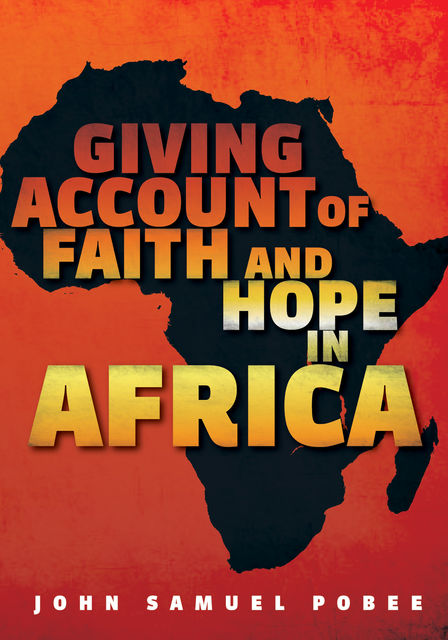 Giving Account of Faith and Hope in Africa, John Samuel Pobee