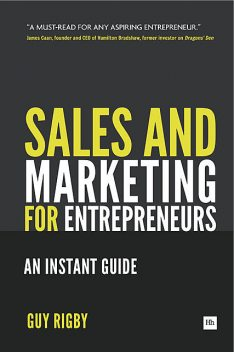 Sales And Marketing For Entrepreneurs, Guy Rigby