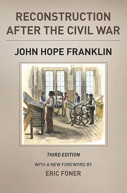Reconstruction after the Civil War, Third Edition, John Franklin