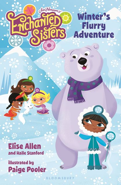 Jim Henson's Enchanted Sisters: Winter's Flurry Adventure, Elise Allen, Halle Stanford