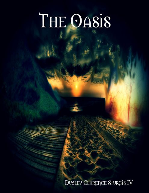 The Oasis, Dudley Clarence Sturgis IV