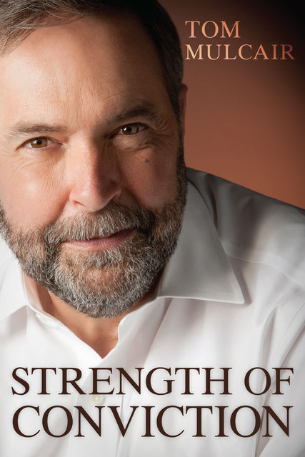 Strength of Conviction, Tom Mulcair