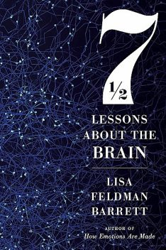 Seven and a Half Lessons About the Brain, Lisa Barrett