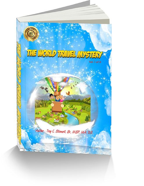 "The World Travel Mystery: ""Explore & Learn"", Sr., Troy Stewart, MSP"