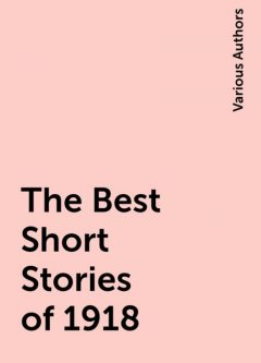 The Best Short Stories of 1918, Various Authors
