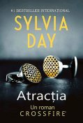 Atracția. Crossfire – Vol. 1, Sylvia Day
