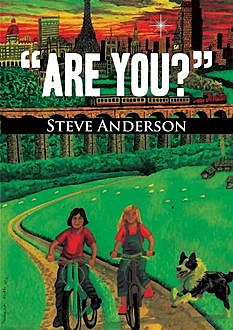 Are you?, Steve Anderson