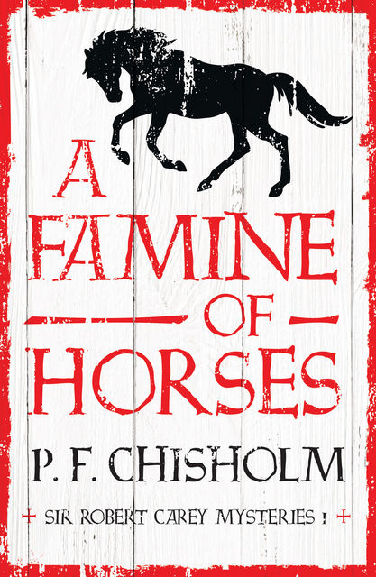 A Famine of Horses, P.F.Chisholm