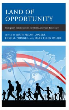 Land of Opportunity, Ruth McKoy Lowery, Mary Ellen Oslick, Rose Pringle