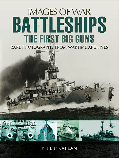 Battleships: The First Big Guns, Philip Kaplan