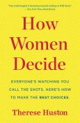 How Women Decide, Therese Huston