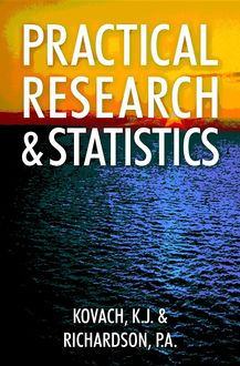 Practical Research and Statistics, K.J. Kovach, P.A. Richardson