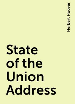 State of the Union Address, Herbert Hoover