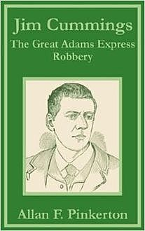 Jim Cummings / Or, The Great Adams Express Robbery, Frank Pinkerton