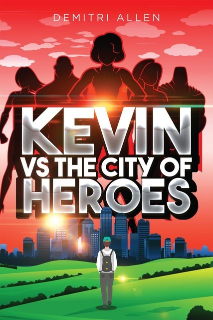Kevin VS The City of Heroes, Demitri Allen