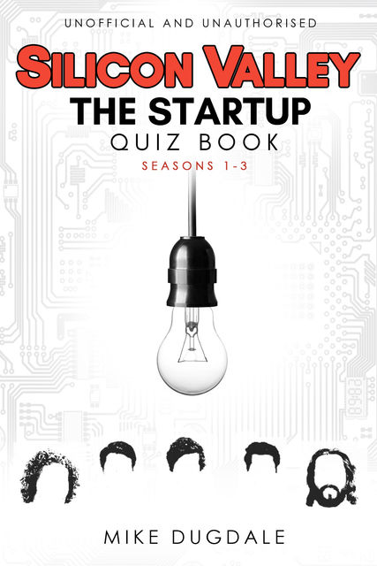 Silicon Valley – The Startup Quiz Book, Mike Dugdale